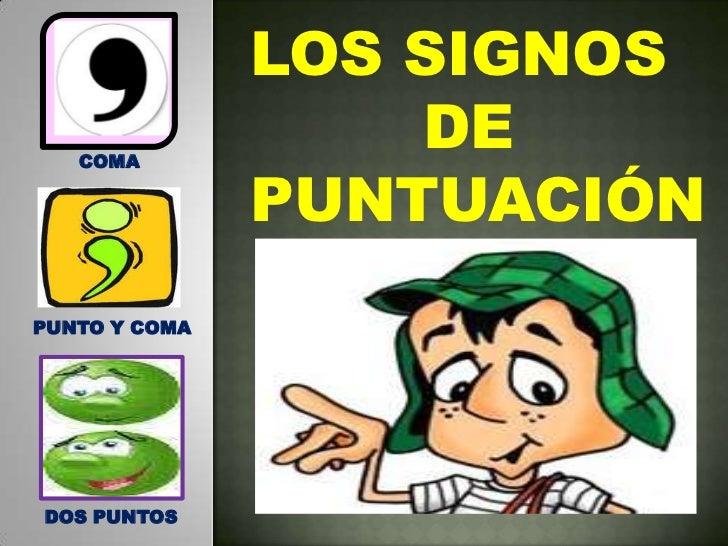 LOS SIGNOS   COMA                   DE               PUNTUACIÓNPUNTO Y COMADOS PUNTOS