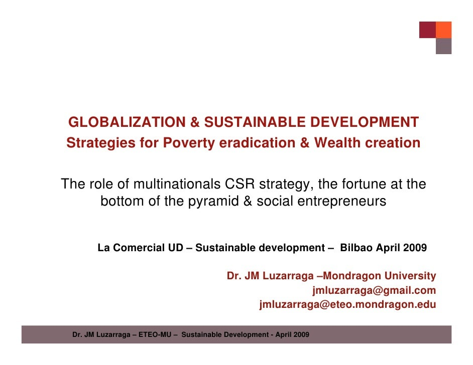 GLOBALIZATION & SUSTAINABLE DEVELOPMENT  Strategies for Poverty eradication & Wealth creation