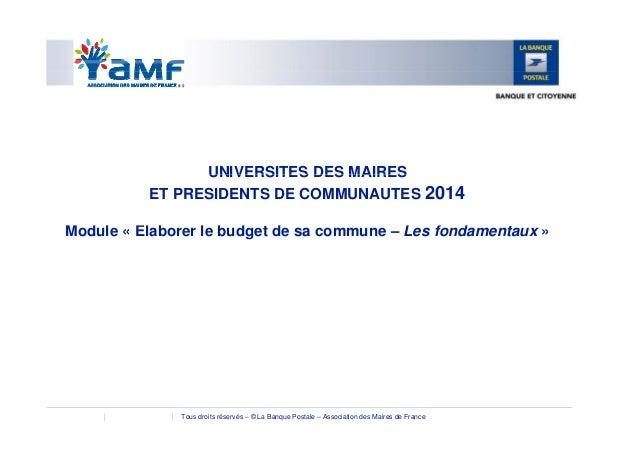 UNIVERSITES DES MAIRESUNIVERSITES DES MAIRES ET PRESIDENTS DE COMMUNAUTES 2014 M d l El b l b d t d L f d tModule « Elabor...