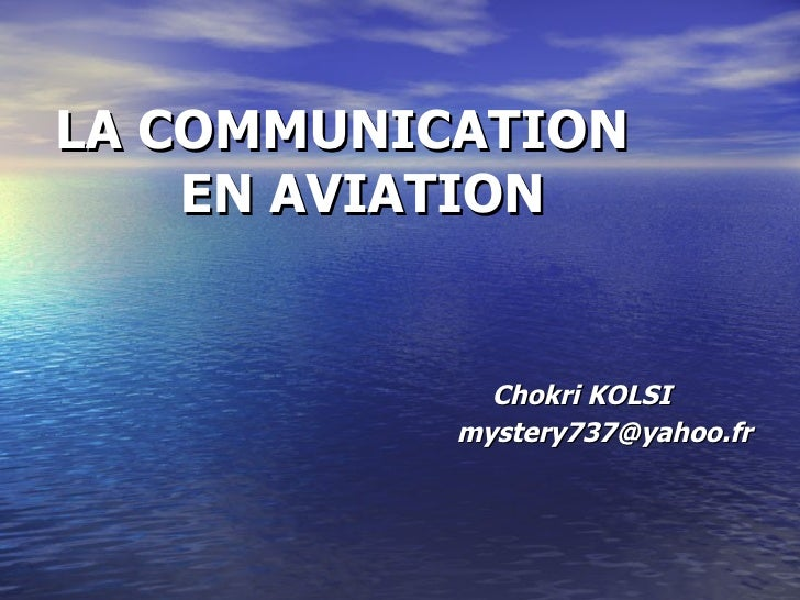 LA COMMUNICATION   EN AVIATION   Chokri KOLSI   [email_address]