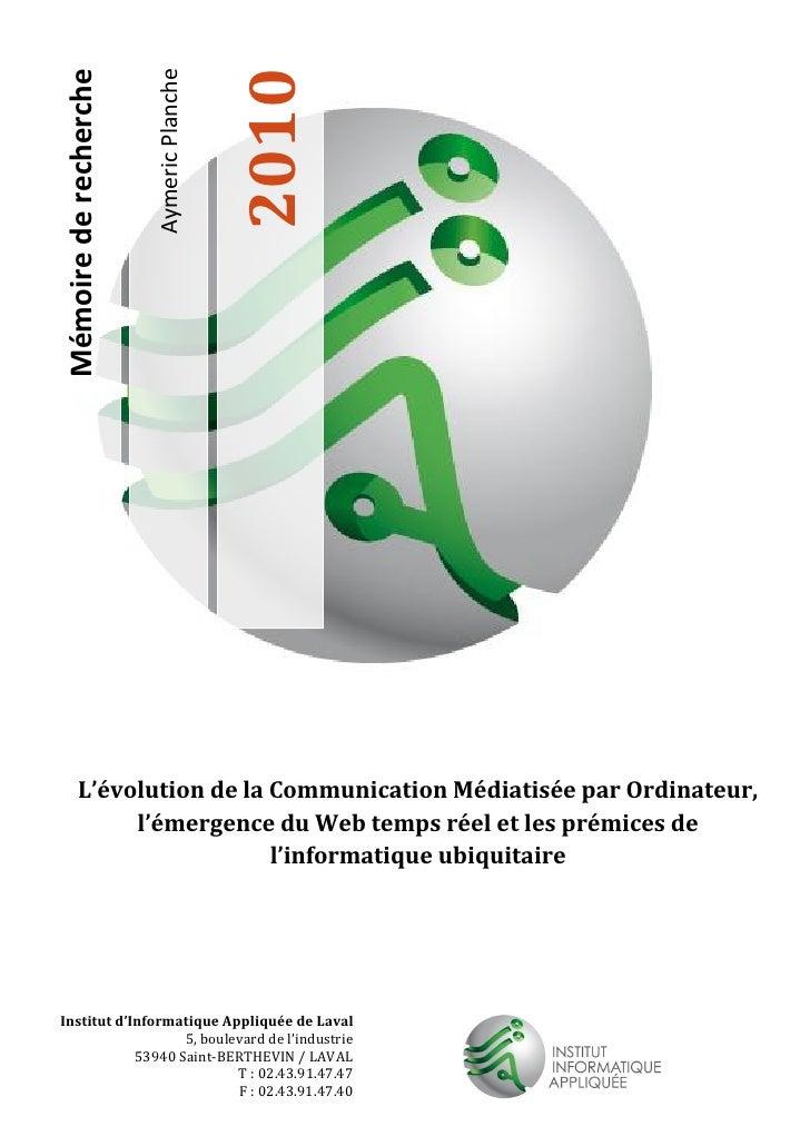 2010  Mémoire de recherche                          Aymeric Planche            L'évolution de la Communication Médiatisée ...