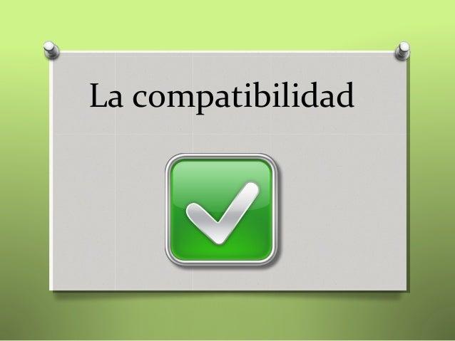 La compatibilidad