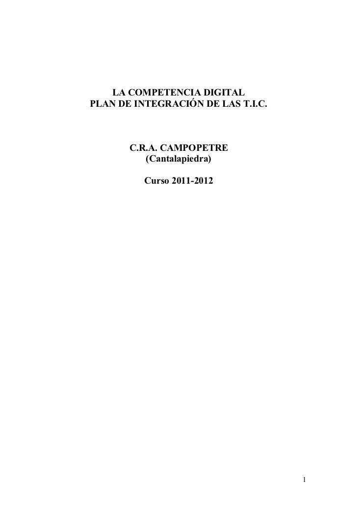 LA COMPETENCIA DIGITALPLAN DE INTEGRACIÓN DE LAS T.I.C.       C.R.A. CAMPOPETRE          (Cantalapiedra)          Curso 20...