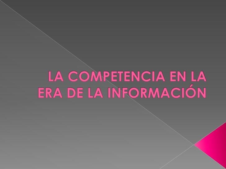 La Competencia en la Era de la Información<br />
