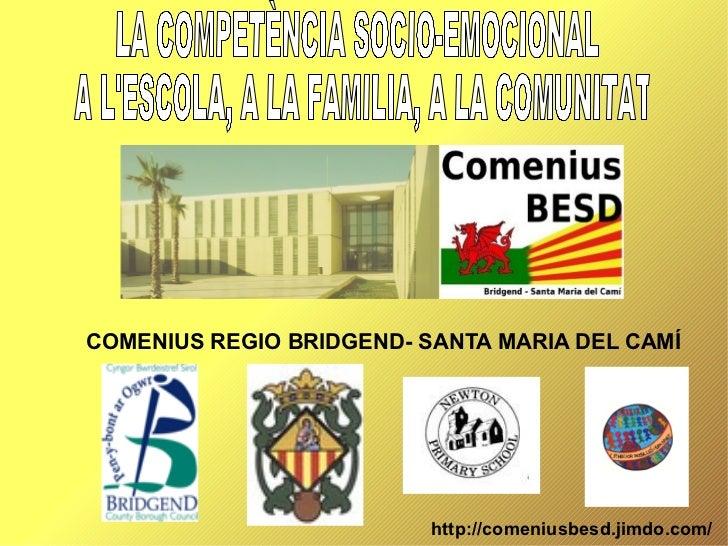 COMENIUS REGIO BRIDGEND- SANTA MARIA DEL CAMÍ                          http://comeniusbesd.jimdo.com/