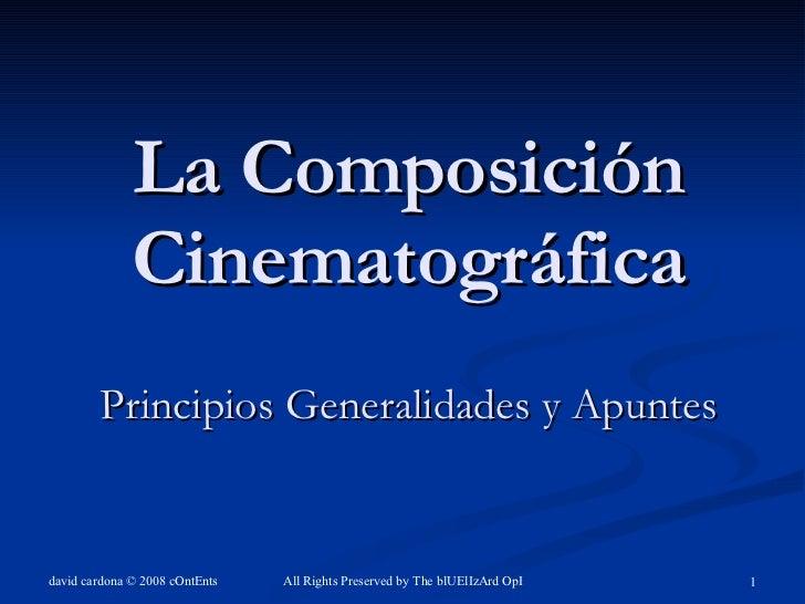 La Composición Cinematográfica Principios Generalidades y Apuntes