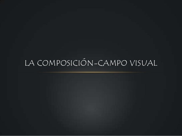 LA COMPOSICIÓN-CAMPO VISUAL