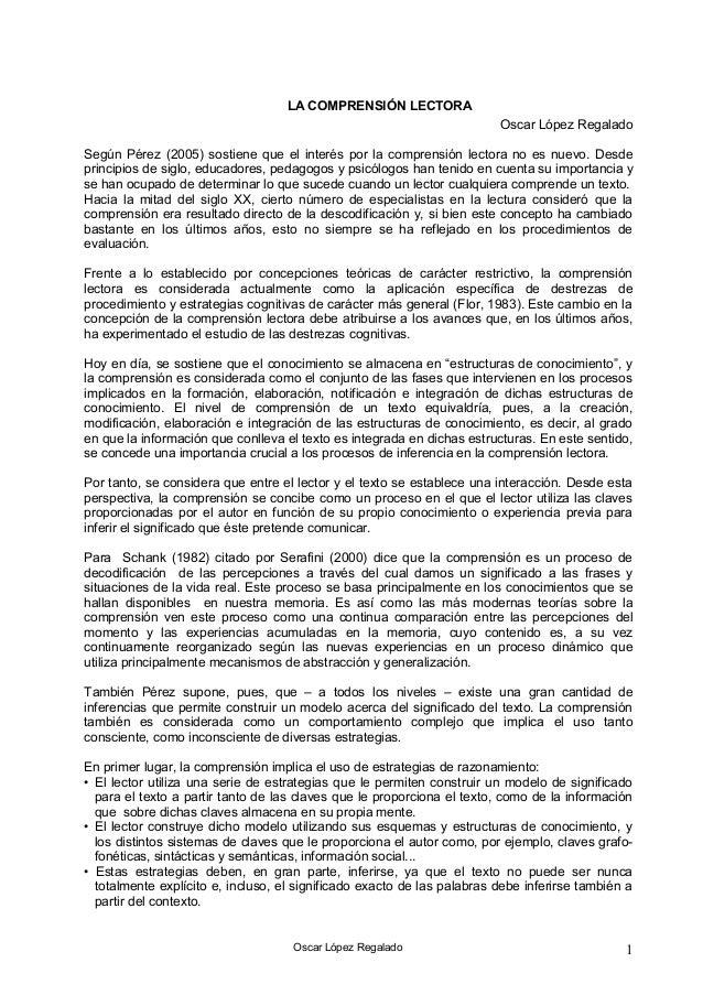 LA COMPRENSIÓN LECTORA Oscar López Regalado Según Pérez (2005) sostiene que el interés por la comprensión lectora no es nu...