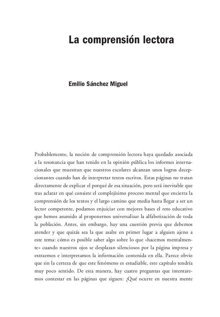 La comprensión lectora                Emilio Sánchez MiguelProbablemente, la noción de comprensión lectora haya quedado as...