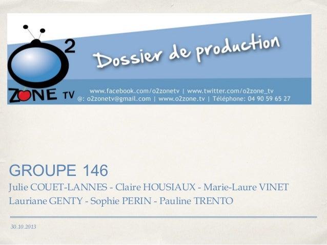 GROUPE 146 Julie COUET-LANNES - Claire HOUSIAUX - Marie-Laure VINET Lauriane GENTY - Sophie PERIN - Pauline TRENTO 30.10.2...