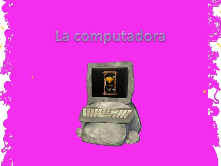 La computadora<br />