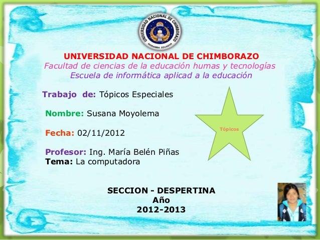 UNIVERSIDAD NACIONAL DE CHIMBORAZOFacultad de ciencias de la educación humas y tecnologías      Escuela de informática apl...