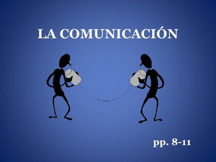 LA COMUNICACIÓN pp. 8-11