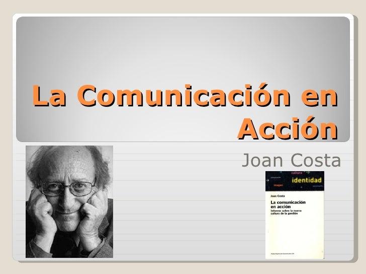 La Comunicación en Acción Joan Costa