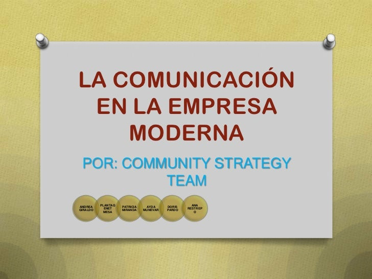 LA COMUNICACIÓN EN LA EMPRESA MODERNA<br />POR: COMMUNITY STRATEGY TEAM<br />