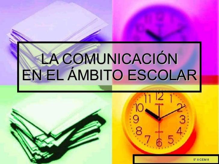 La Comunicación en el Ambito Escolar