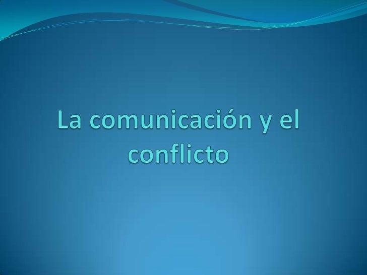 La comunicación y el conflicto