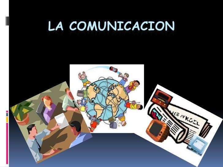 LA COMUNICACION<br />