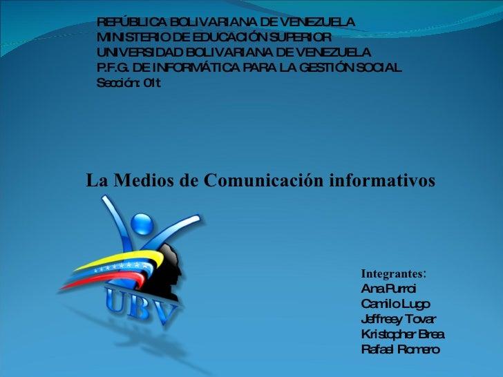 REPÚBLICA BOLIVARIANA DE VENEZUELA MINISTERIO DE EDUCACIÓN SUPERIOR UNIVERSIDAD BOLIVARIANA DE VENEZUELA P.F.G. DE INFORMÁ...