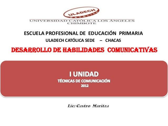 ESCUELA PROFESIONAL DE EDUCACIÓN PRIMARIA          ULADECH CATÓLICA SEDE   – CHACASDESARROLLO DE HABILIDADES COMUNICATIVAS