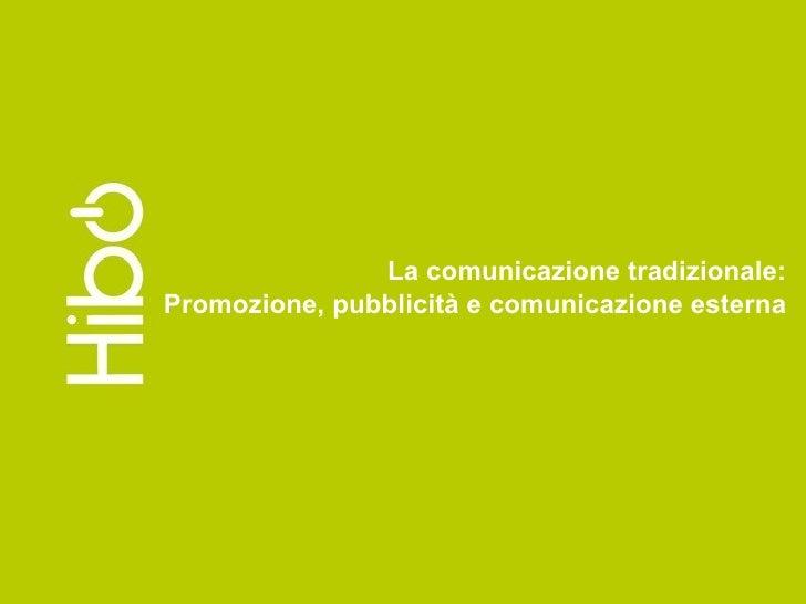 La comunicazione tradizionale: Promozione, pubblicità e comunicazione esterna