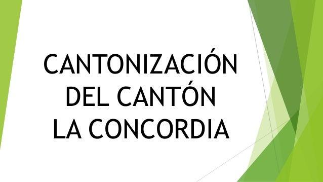 CANTONIZACIÓN DEL CANTÓN LA CONCORDIA