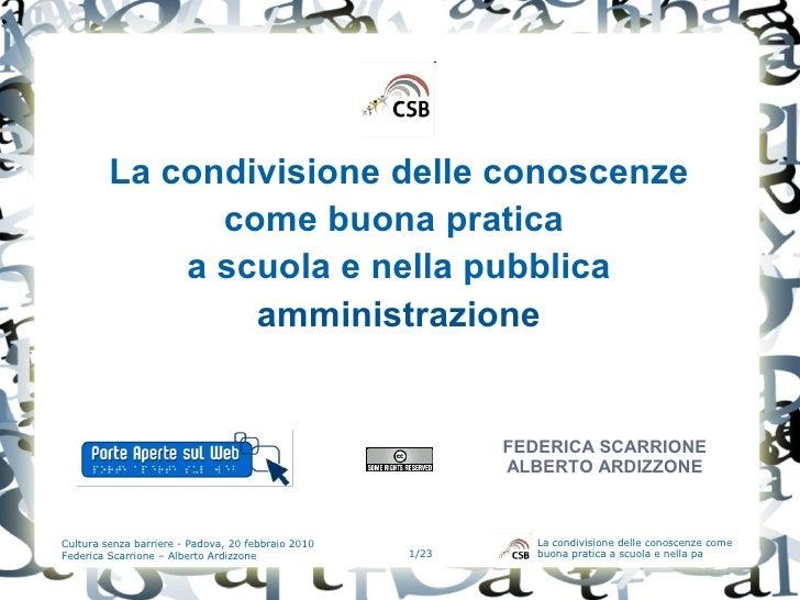 La condivisione delle conoscenze                come buona pratica              a scuola e nella pubblica                 ...