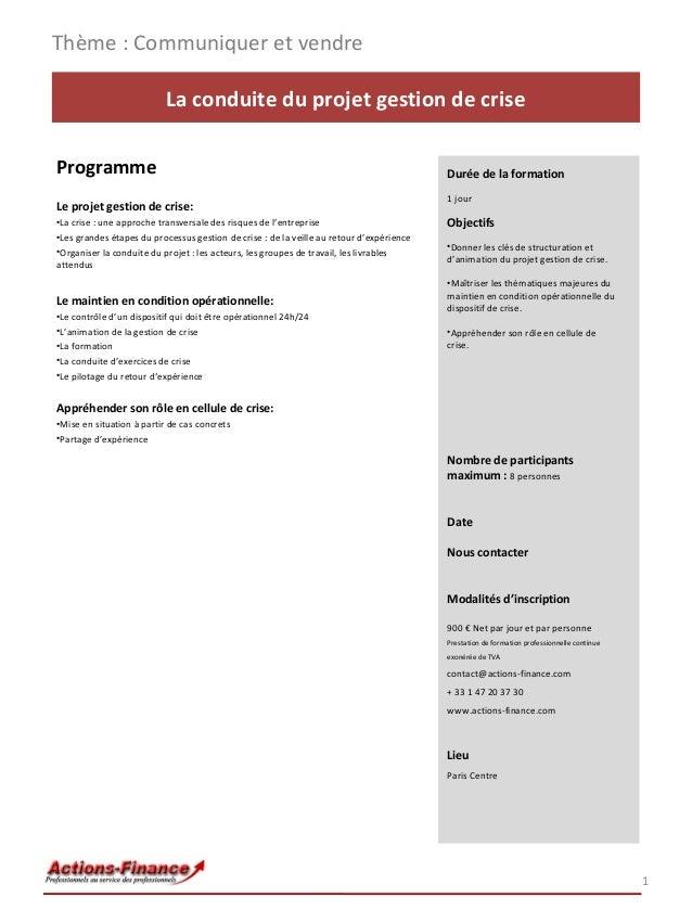 Thème : Communiquer et vendre La conduite du projet gestion de crise Programme Le projet gestion de crise: •La crise : une...