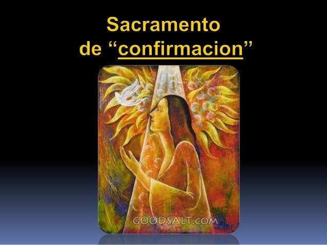 CONFIRMACION EN LOS 1ROS. SIGLOS DE LA IGLESIA   En los primeros siglos del Cristianismo:    se acostumbraba que la Conf...