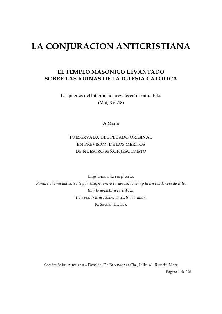 LA CONJURACION ANTICRISTIANA           EL TEMPLO MASONICO LEVANTADO        SOBRE LAS RUINAS DE LA IGLESIA CATOLICA        ...