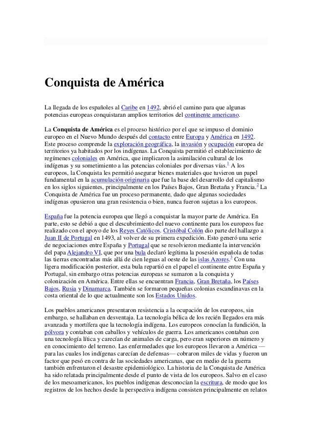 Conquista de AméricaLa llegada de los españoles al Caribe en 1492, abrió el camino para que algunaspotencias europeas conq...