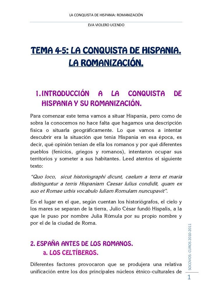 LA CONQUISTA DE HISPANIA: ROMANIZACIÓN                          EVA VIOLERO UCENDO     4-TEMA 4-5: LA CONQUISTA DE HISPANI...