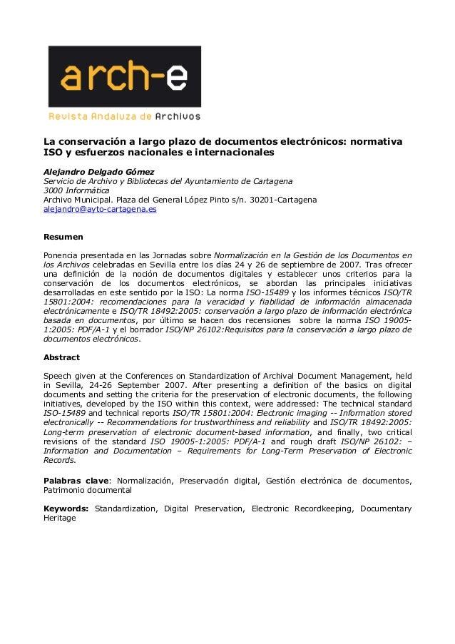 La conservación a largo plazo de documentos electrónicos: normativa ISO y esfuerzos nacionales e internacionales Alejandro...