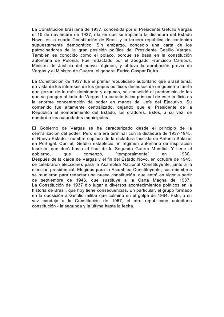 La Constitución brasileña de 1937, concedida por el Presidente Getúlio Vargas el 10 de noviembre de 1937, día en que se im...