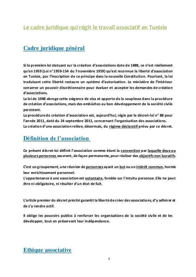 Le cadre juridique qui régit le travail associatif en Tunisie  1  Cadre juridique général  Si la première loi statuant sur...