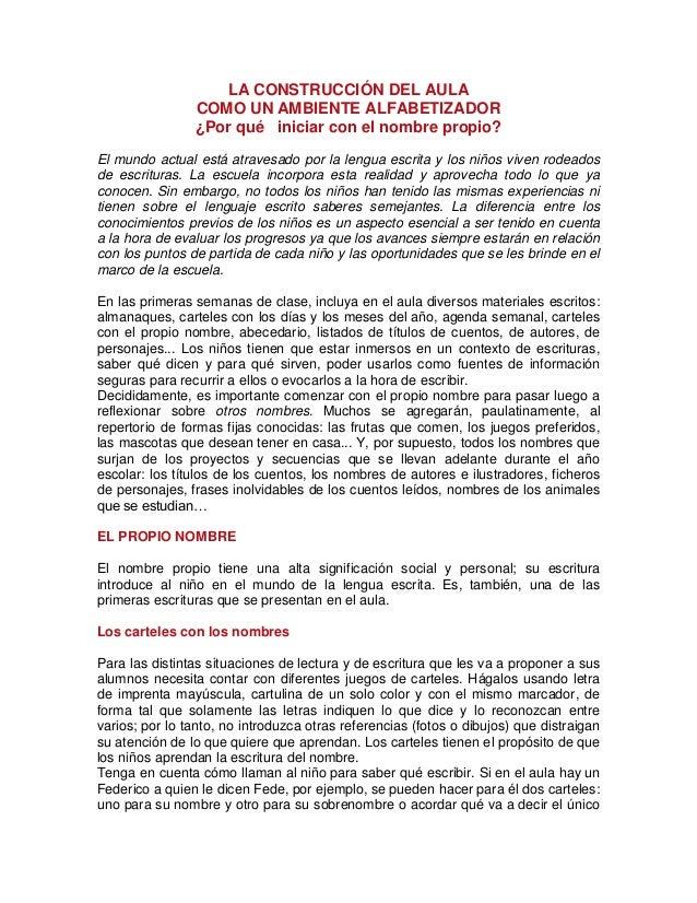 LA CONSTRUCCIÓN DEL AULA                COMO UN AMBIENTE ALFABETIZADOR                ¿Por qué iniciar con el nombre propi...