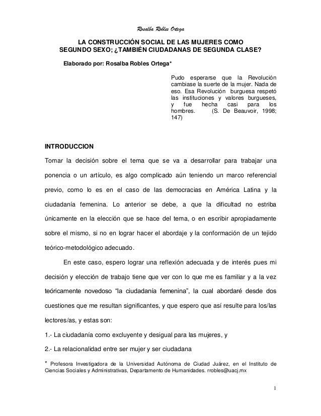 Rosalba Robles Ortega LA CONSTRUCCIÓN SOCIAL DE LAS MUJERES COMO SEGUNDO SEXO; ¿TAMBIÉN CIUDADANAS DE SEGUNDA CLASE? Elabo...