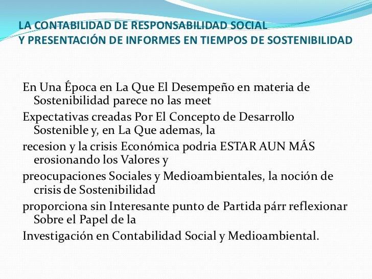 LA CONTABILIDAD DE RESPONSABILIDAD SOCIALY PRESENTACIÓN DE INFORMES EN TIEMPOS DE SOSTENIBILIDADEn Una Época en La Que El ...