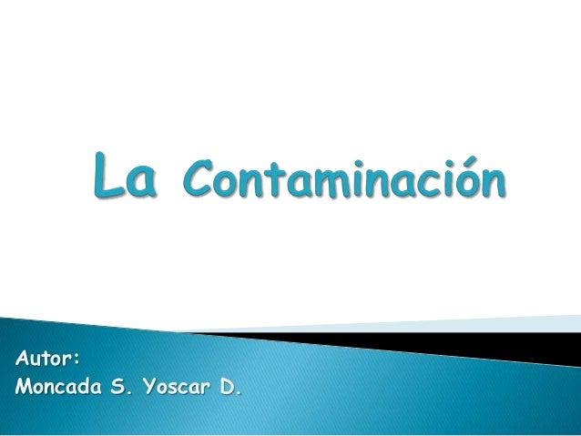 Autor: Moncada S. Yoscar D.