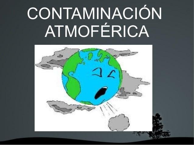 CONTAMINACIÓNATMOFÉRICA