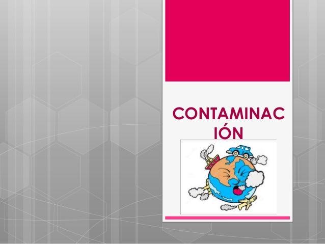 CONTAMINAC IÓN