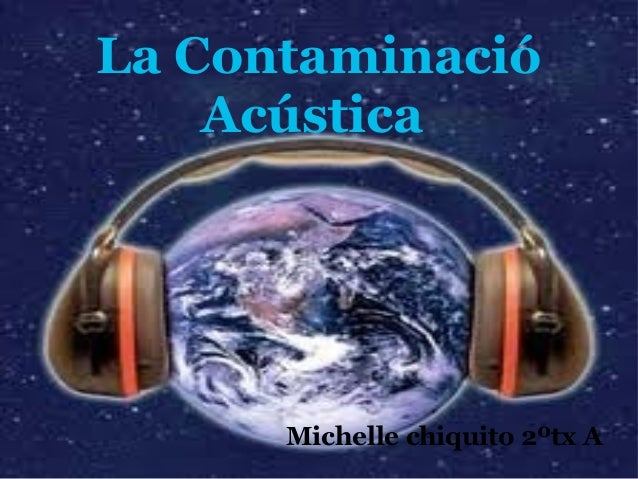 La contaminacio acústica i lumínica