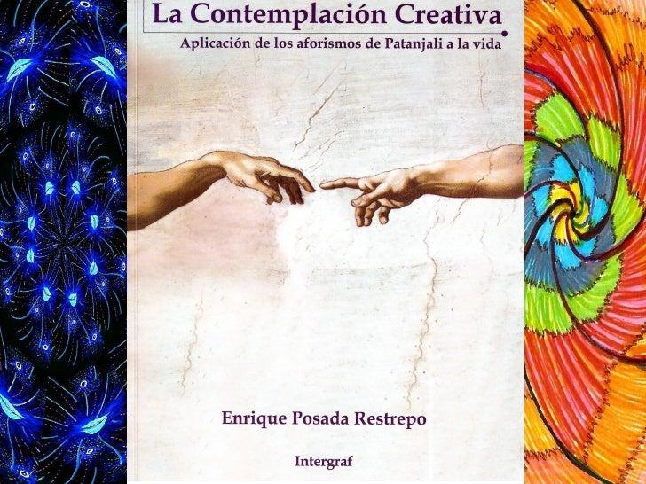 La Contemplacion Creativa - Aplicación de los Yoga Sutras de Patanjali a la vida práctica
