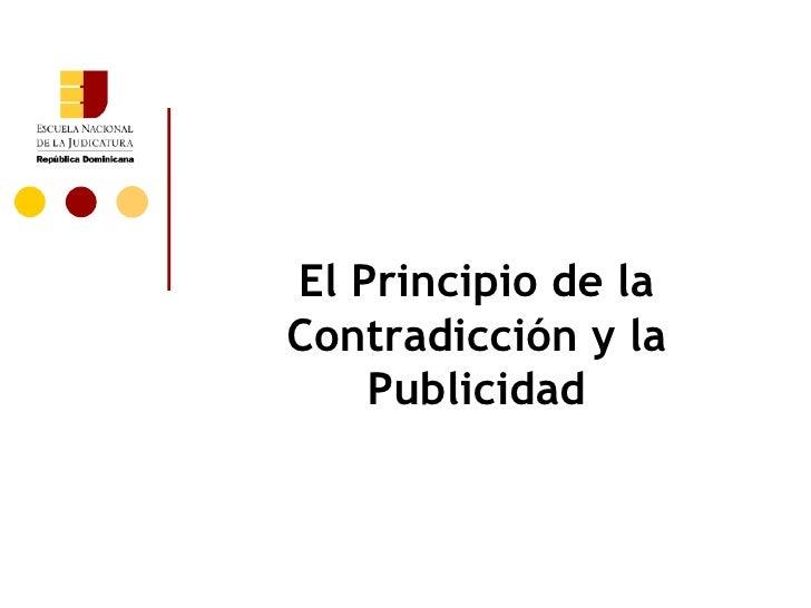 El Principio de la Contradicción y la Publicidad