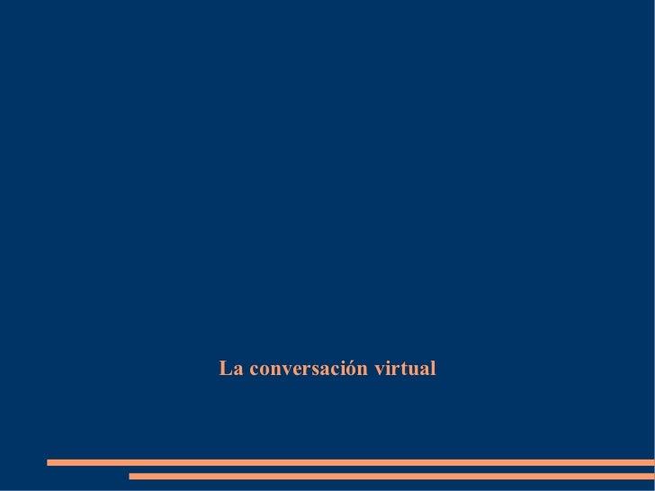 La conversación virtual