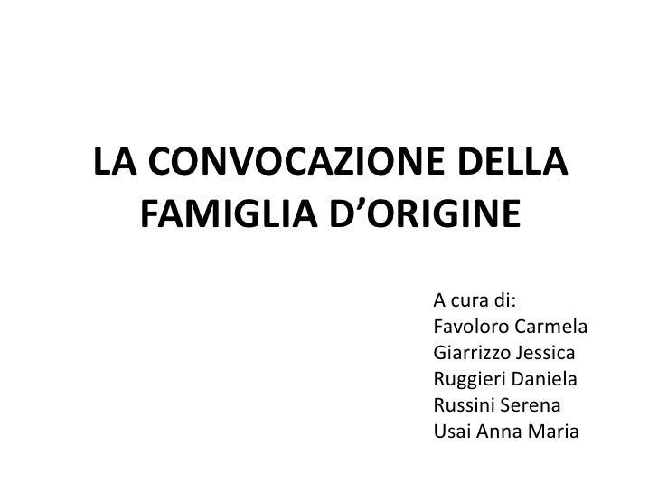 LA CONVOCAZIONE DELLA FAMIGLIA D'ORIGINE<br />
