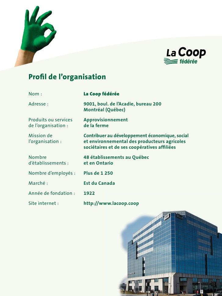 Profil de l'organisation  Nom :                  La Coop fédérée Adresse :              9001, boul. de l'Acadie, bureau 20...
