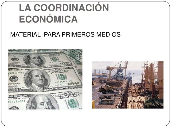 LA COORDINACIÓN   ECONÓMICA MATERIAL PARA PRIMEROS MEDIOS