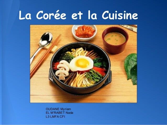 La Corée et la Cuisine    OUDANE Myriam    EL MRABET Nada    L3 LMFA CFI