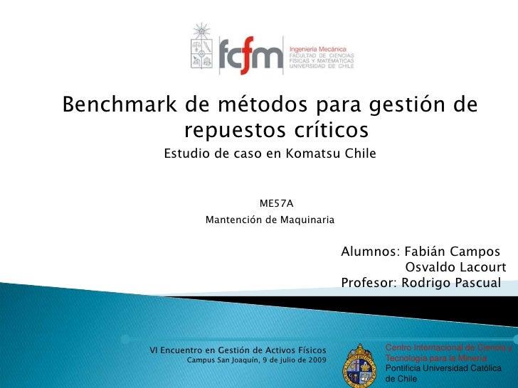 Benchmark de métodos para gestión de repuestos críticos<br />Estudio de caso en Komatsu Chile<br />ME57A<br />Mantención d...
